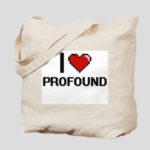 I Love Profound Digital Design Tote Bag
