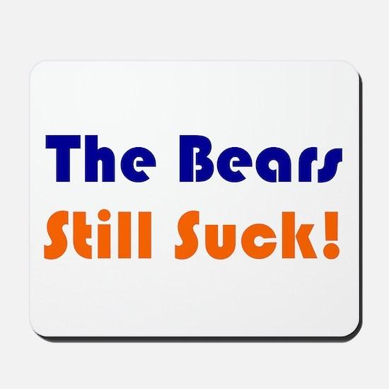 Bears Still Suck Mousepad
