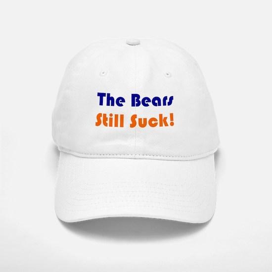 Bears Still Suck Baseball Baseball Cap