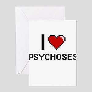 I Love Psychoses Digital Design Greeting Cards