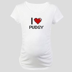 I Love Pudgy Digital Design Maternity T-Shirt