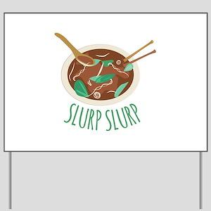 Slurp Slurp Yard Sign