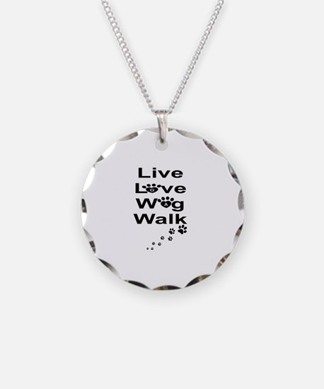 DOGS -LIVE, LOVE, WAG, WALK Necklace