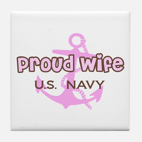 Proud Wife U.S. Navy - Pink a Tile Coaster