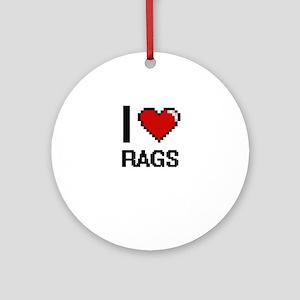 I Love Rags Digital Design Round Ornament