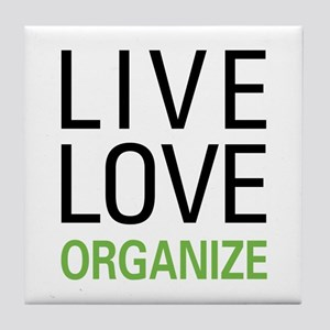 Live Love Organize Tile Coaster