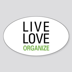 Live Love Organize Oval Sticker