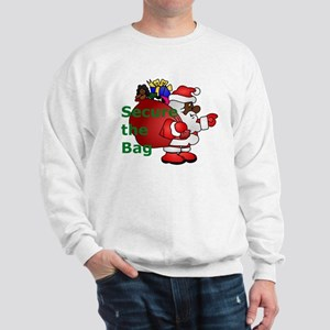 secure the bag santa Sweatshirt