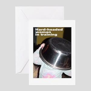 Hard-headed woman Greeting Card