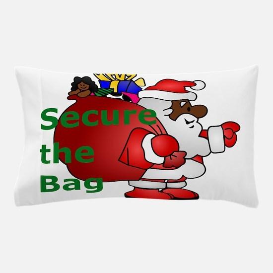 secure the bag santa Pillow Case