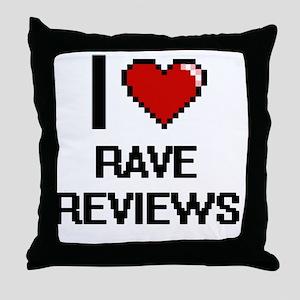 I Love Rave Reviews Digital Design Throw Pillow