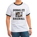 DOING IT BASEBALL T-Shirt