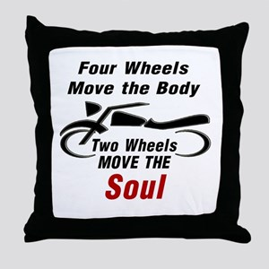 MOTORCYCLE - FOUR WHEELS MOVE THE BOD Throw Pillow