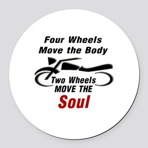 MOTORCYCLE - FOUR WHEELS MOVE THE Round Car Magnet