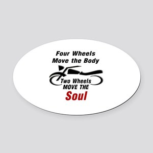 MOTORCYCLE - FOUR WHEELS MOVE THE  Oval Car Magnet
