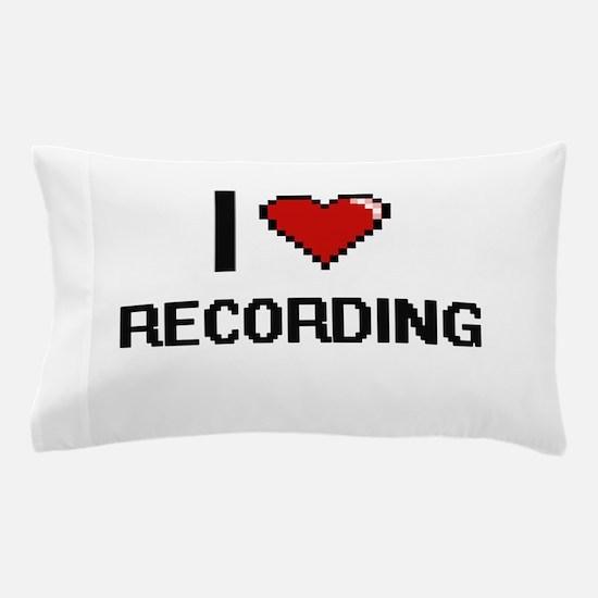 I Love Recording Digital Design Pillow Case