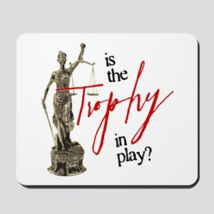 Is the Trophy In Play? Mousepad