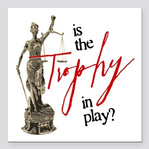 """Is the Trophy In Play? Square Car Magnet 3"""" x 3"""""""