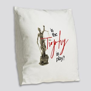 Is the Trophy In Play? Burlap Throw Pillow