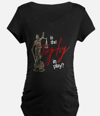 Is the Trophy In Play? Dark Maternity T-Shirt