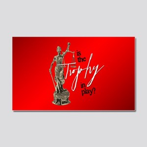 Is the Trophy In Play? Car Magnet 20 x 12