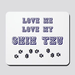 Love Me Love My Shih Tzu Mousepad