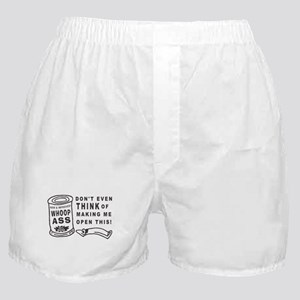 WHOOP ASS CAN - DONT EVEN THINK.... Boxer Shorts