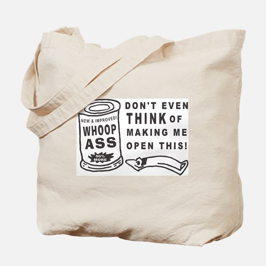 WHOOP ASS CAN - DONT EVEN THINK.... Tote Bag