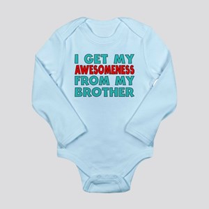 I Get My Awesomeness From My Brother Body Suit