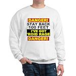 'Roid Rage Sweatshirt