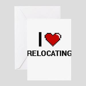 I Love Relocating Digital Design Greeting Cards
