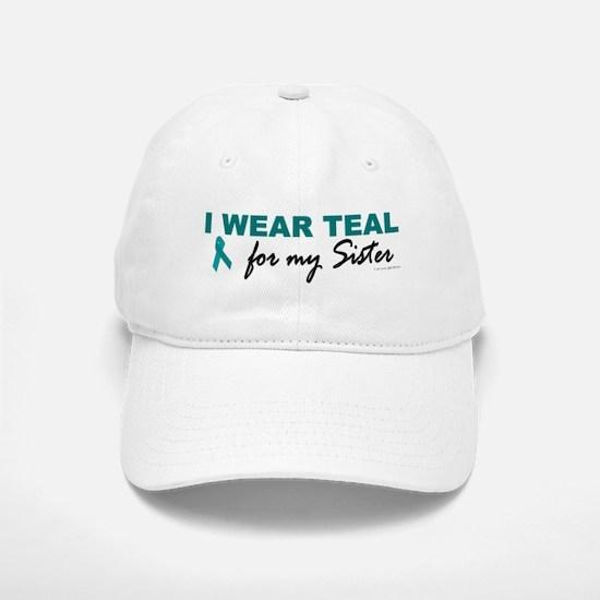 I Wear Teal For My Sister 2 Baseball Baseball Cap