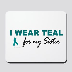 I Wear Teal For My Sister 2 Mousepad