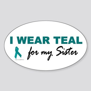 I Wear Teal For My Sister 2 Oval Sticker