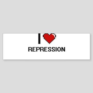 I Love Repression Digital Design Bumper Sticker