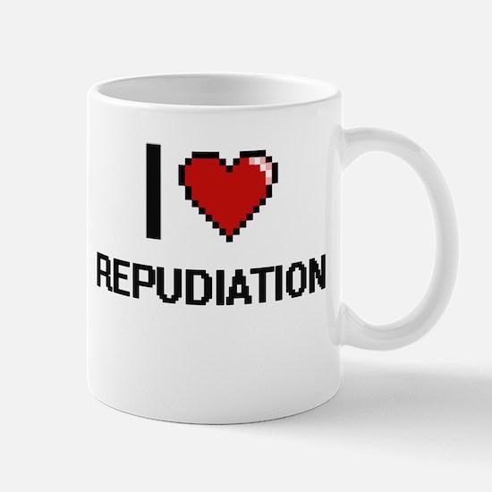 I Love Repudiation Digital Design Mugs