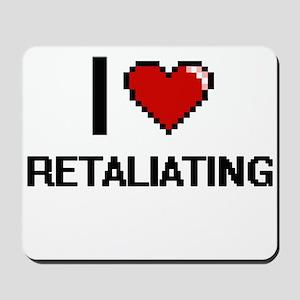 I Love Retaliating Digital Design Mousepad