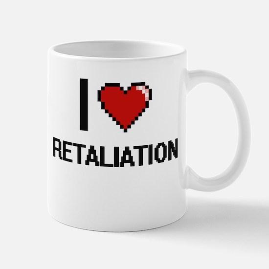 I Love Retaliation Digital Design Mugs