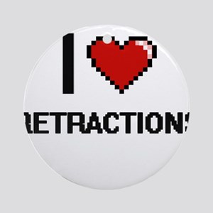 I Love Retractions Digital Design Round Ornament