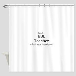 ESL Teacher Shower Curtain