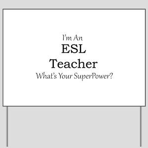ESL Teacher Yard Sign