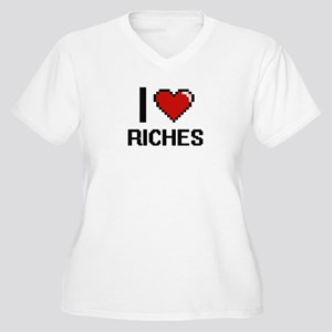 I Love Riches Digital Design Plus Size T-Shirt