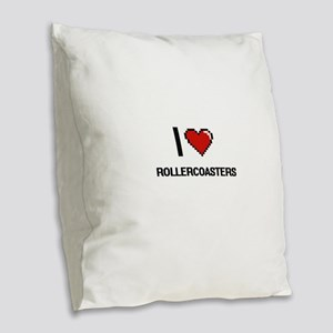 I Love Rollercoasters Digital Burlap Throw Pillow