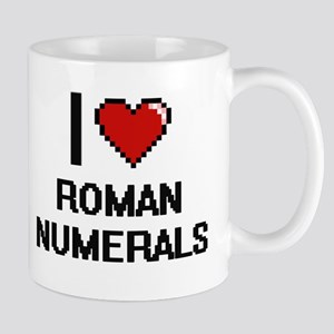 I Love Roman Numerals Digital Design Mugs
