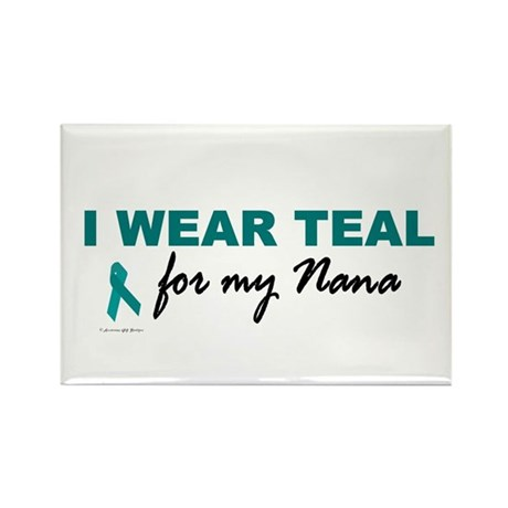 I Wear Teal For My Nana 2 Rectangle Magnet