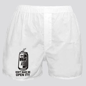 WHOOP ASS CAN - DONT MAKE ME OPEN IT! Boxer Shorts