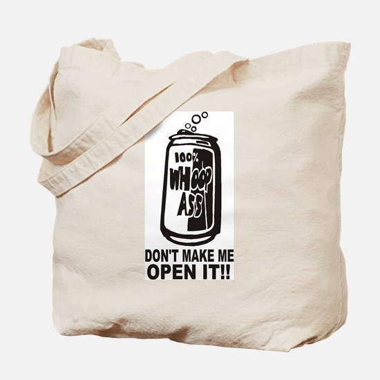WHOOP ASS CAN - DONT MAKE ME OPEN IT!! Tote Bag