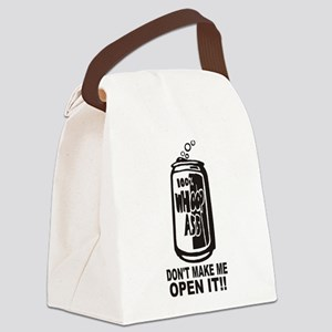 WHOOP ASS CAN - DONT MAKE ME OPEN Canvas Lunch Bag