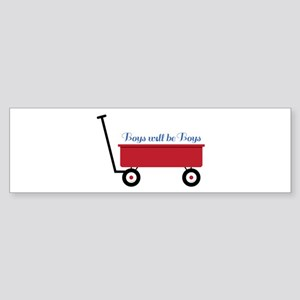 Boys Will Be Boys Bumper Sticker