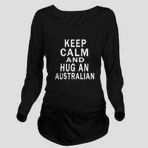 Keep Calm And Austra Long Sleeve Maternity T-Shirt